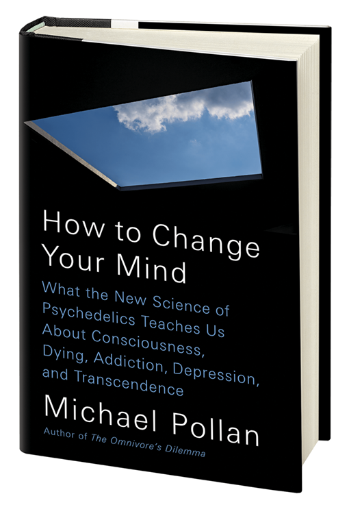 "Pollan's book, ""How to Change Your Mind"""